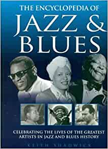 THE ENCYCLOPEDIA OF JAZZ AND BLUES